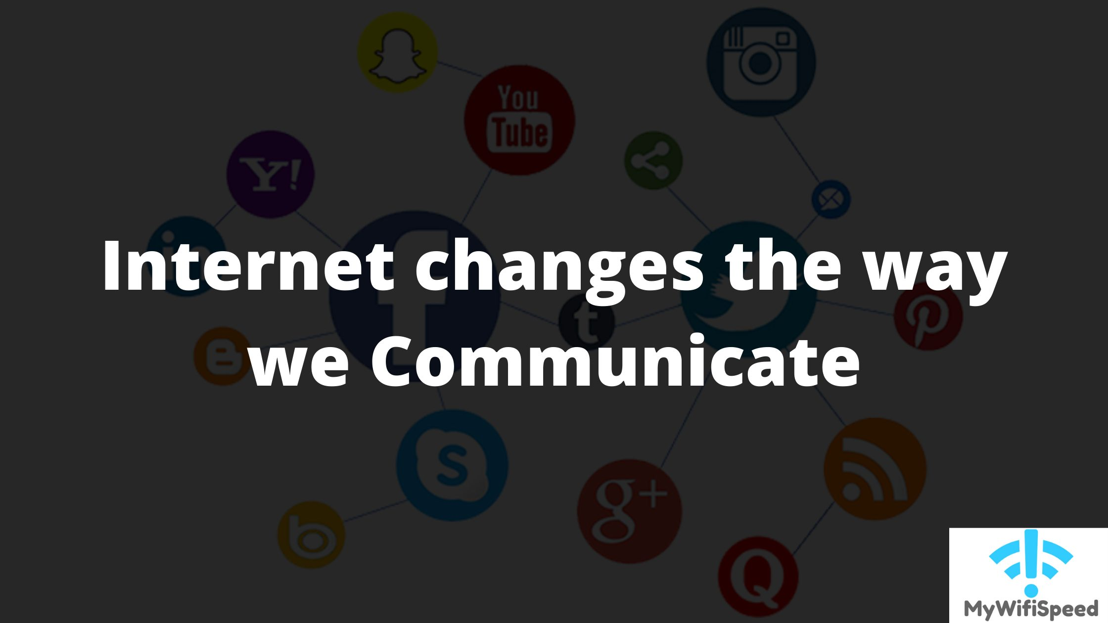 Internet changes the way we Communicate